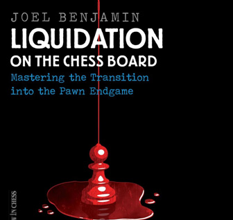 Liquidation on the Chess Board - Joel Benjamin